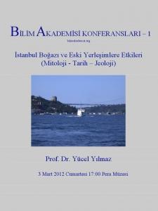 1.Bosphorus and its Effects on Ancient Settlements (Mythology – History – Geology) – Speaker: Yücel Yılmaz