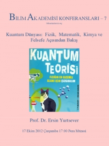 The World of Quantum Through the Lens of Physics, Math, Chemistry and Philosophy – Speaker: Ersin Yurtsever