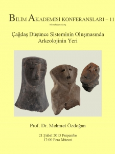 The Role of Archaeology in the Formation of Modern Thought – Speaker: Mehmet Özdoğan