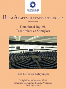 The Democratic Regime: Designs and Outcomes – Speaker: Ersin Kalaycıoğlu