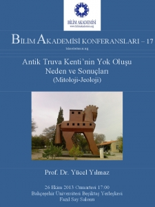 The Decline of Ancient Troy: Reasons and Results (Mythology - Geology)- Speaker: Yücel Yılmaz