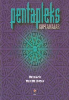 """Metin Arık """"Pentapleks Kaplamalar"""" - TÜBİTAK 2007"""
