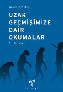 """Güven Arsebük """"Uzak Geçmişimize Dair Okumalar"""" - Ege Yayınları 2012"""