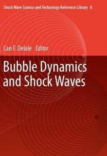"Can Delale ""Bubble Dynamics and Shock Wave"" - Springer - 2013"