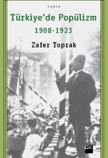 """Zafer Toprak """"Türkiye'de Popülizm 1908-1923"""" - Doğan Kitap - 2013"""