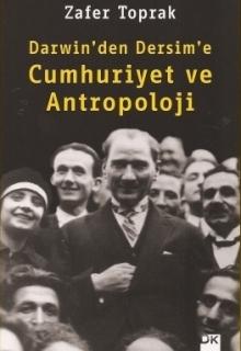 "Zafer Toprak ""Darwin'den Dersim'e Cumhuriyet ve Antropoloji"" - Doğan Kitap - 2012"