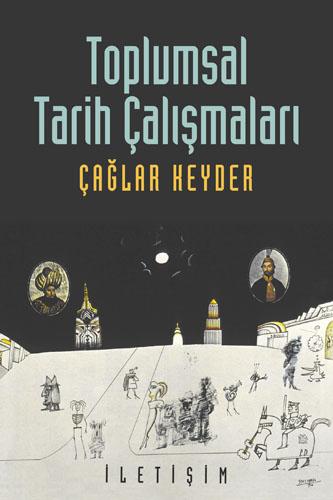 """Çağlar Keyder """"Toplumsal Tarih Çalışmaları"""" - İletişim Yayınları"""