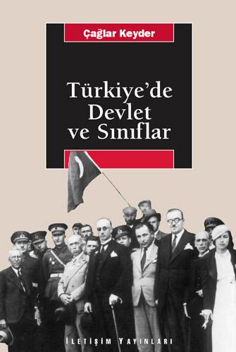 """Çağlar Keyder """"Türkiye'de Devlet ve Sınıflar"""" - İletişim Yayınları"""