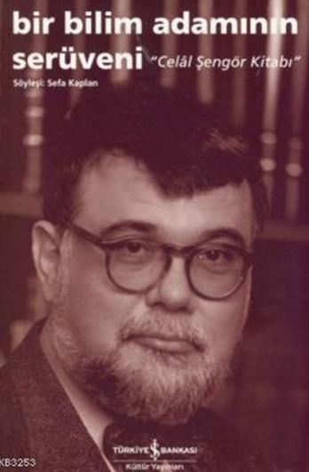 """Celal Şengör """"Bir Bilim Adamının Serüveni"""" - İş Bankası Kültür Yayınları"""