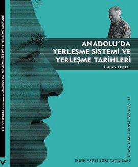 """İlhan Tekeli """"Anadolu'da Yerleşme Sistemi ve Yerleşme Tarihleri"""" - Tarih Vakfı Yurt Yayınları"""