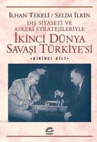 """İlhan Tekeli """"İkinci Dünya Savaşı Türkiyesi 1. Cilt"""" - İletişim Yayınları"""