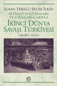 """İlhan Tekeli """"İkinci Dünya Savaşı Türkiyesi 2. Cilt"""" - İletişim Yayınları"""