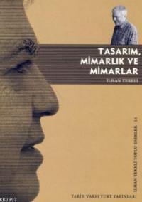 """İlhan Tekeli """"Tasarım, Mimarlık, Mimarlar"""" - Tarih Vakfı Yurt Yayınları"""