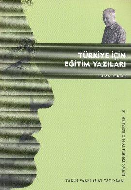 """İlhan Tekeli """"Türkiye İçin Eğitim Yazıları"""" - Tarih Vakfı Yurt Yayınları"""