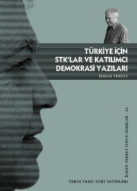 """İlhan Tekeli """"Türkiye için STK'lar ve Katılımcı Demokrasi Yazıları"""" - Tarih Vakfı Yurt Yayınları"""