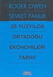 """Şevket Pamuk & Roger Owen """"20. Yüzyılda Ortadoğu Ekonomileri Tarihi"""" - Sabancı Üniversitesi Yayınları"""