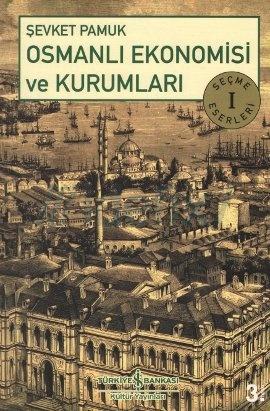 """Şevket Pamuk """"Osmanlı Ekonomisi ve Kurumları"""" - İş Bankası Kültür Yayınları"""