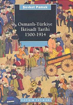 """Şevket Pamuk """"Osmanlı Türkiye İktisadi Tarihi (1500-1914)"""" - İletişim Yayınları"""