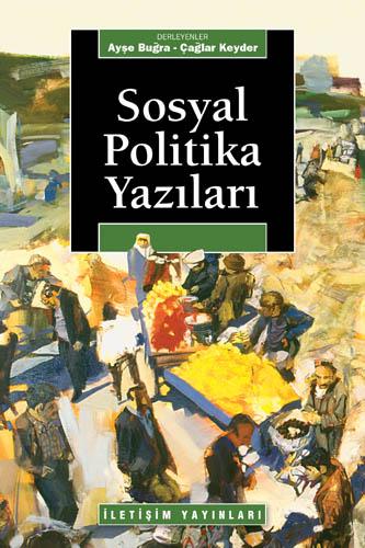 """Çağlar Keyder & Ayşe Buğra""""Sosyal Politika Yazıları"""" - İletişim Yayınları"""