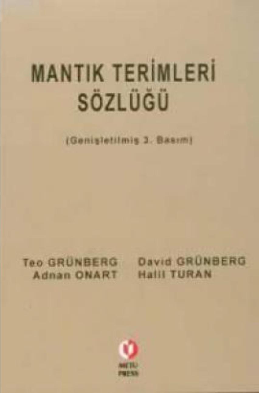 "Teo Grünberg, David Grünberg, Adnan Onart & Halil Turan""Mantık Terimleri Sözlüğü"" - Gündoğan Yayınları"
