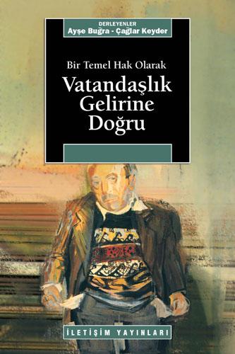 """Çağlar Keyder & Ayşe Buğra""""Bir Temel Hak Olarak Vatandaşlık Gelirine Doğru"""" - İletişim Yayınları"""