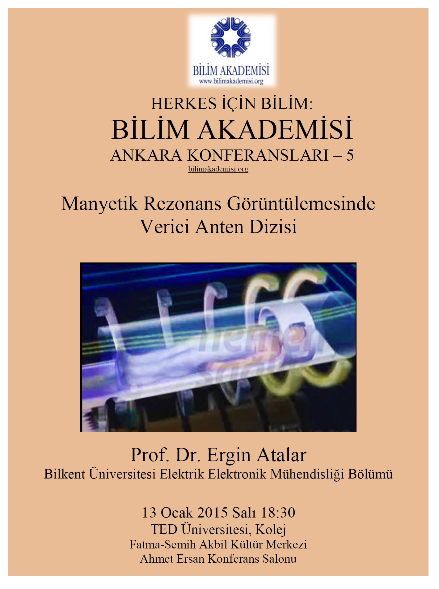 Magnetic Resonance Imaging and Transmission Antennas – Speaker: Ergin Atalar