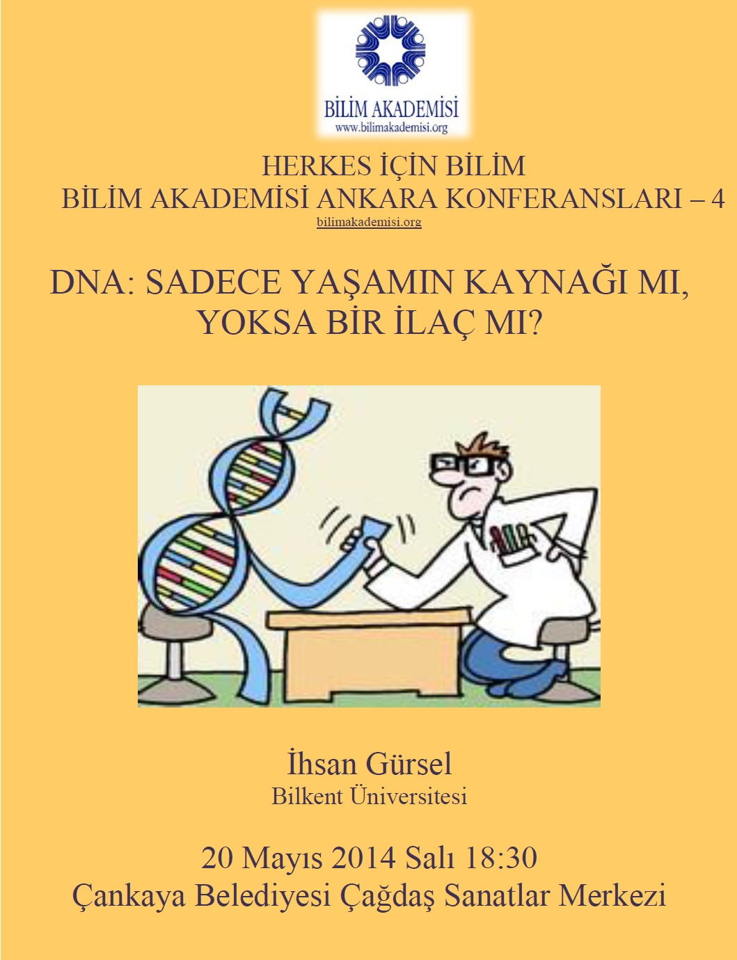 DNA: The Origin of Life, or Medication? – Speaker: İhsan Gürsel