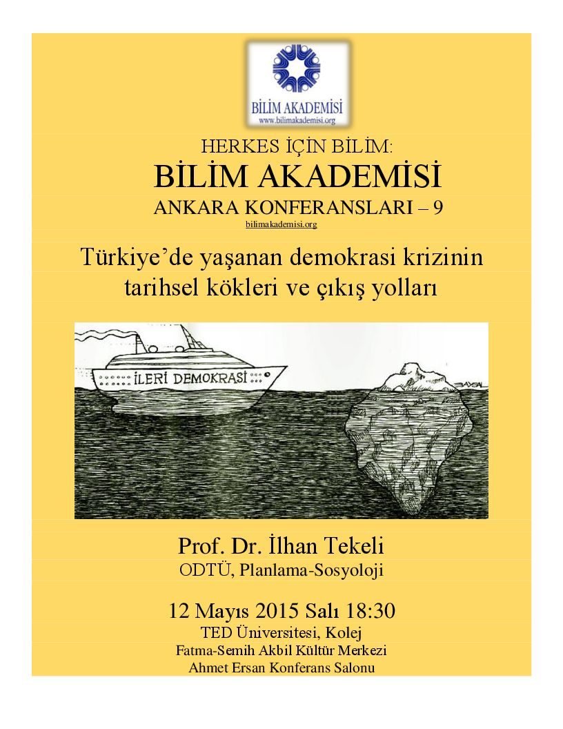 Historical Origins and Possible Solutions of Turkey's Crisis of Democracy – Speaker: İlhan Tekeli