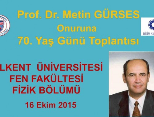 A Symposium Honouring Metin Gürses' 70th Birthday