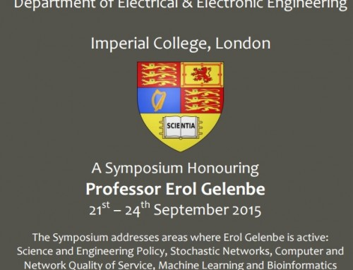 A Symposium Honouring Professor Erol Gelenbe, 21st – 24th September 2015